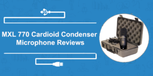 Mxl 770 Cardioid Condenser Microphone Reviews