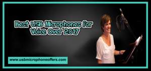 Best USB Microphones for Voice Over 2017