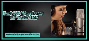 Best USB Microphones for Vocals 2017