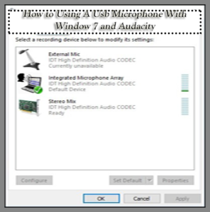 How to Using A Usb Microphone With Window 7 and Audacity